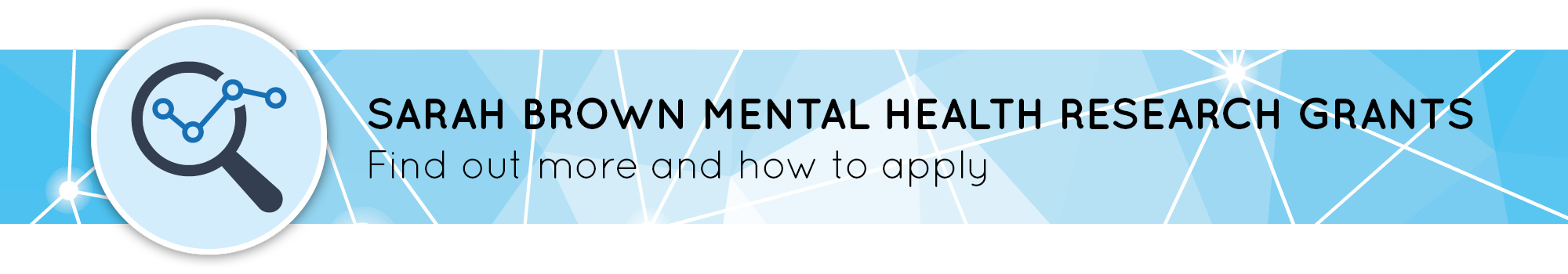 Sarah Brown Mental Health Research Grants banner graphic - Find out more and how to apply