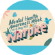 Mental Health Awareness Week 10 - 16 May 2021 - Nature theme graphic