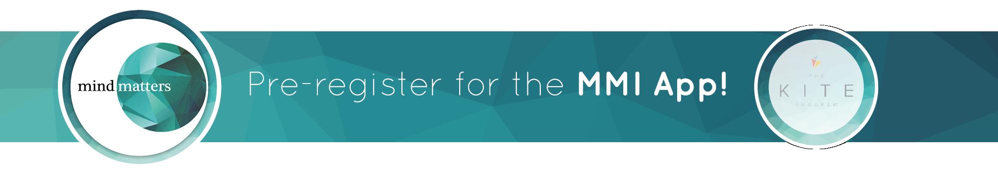 Pre-register for the MMI App